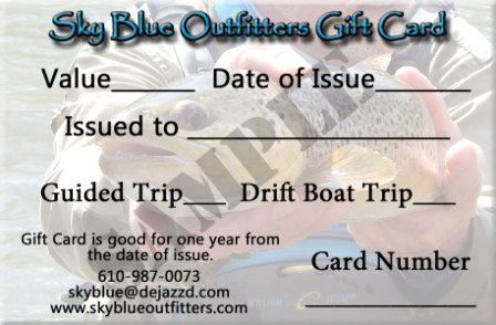Gift Certificates For Walk And Wade, Drift Boat Trips and Destination Trips.