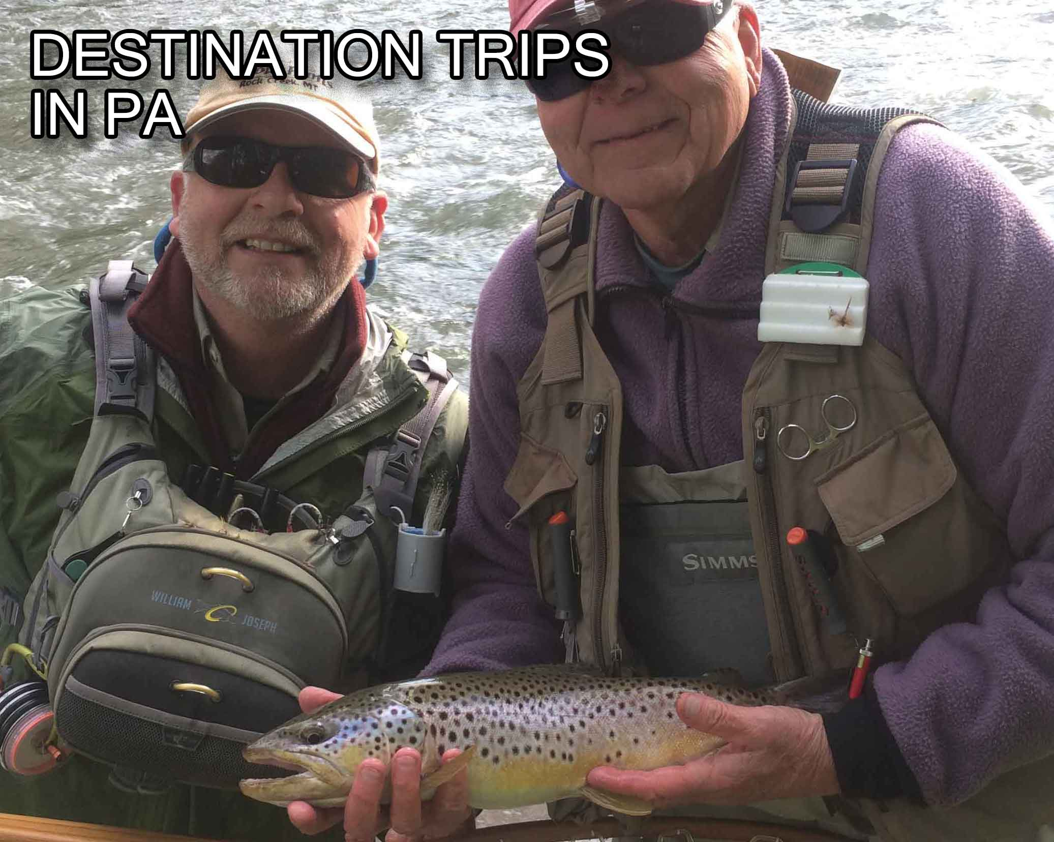 Enjoy One Of Our All Inclusive  (Food, Lodging and Guiding) Trips In Central Pennsylvania, Penns Creek, Spring Creek and Little Juniata