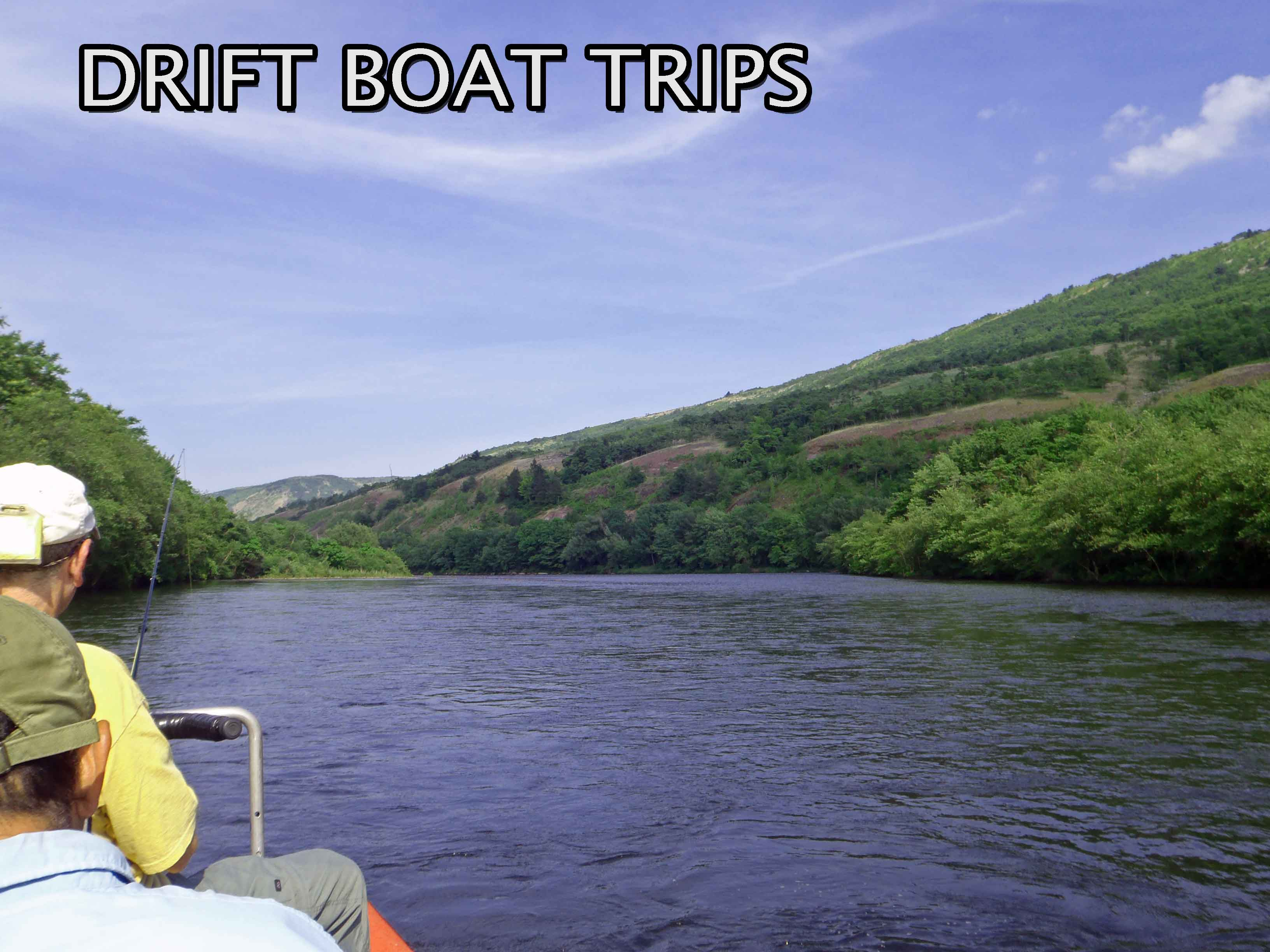 Drift Boat Trips On The Lehigh, Delaware, Susquehanna and Juniata Rivers
