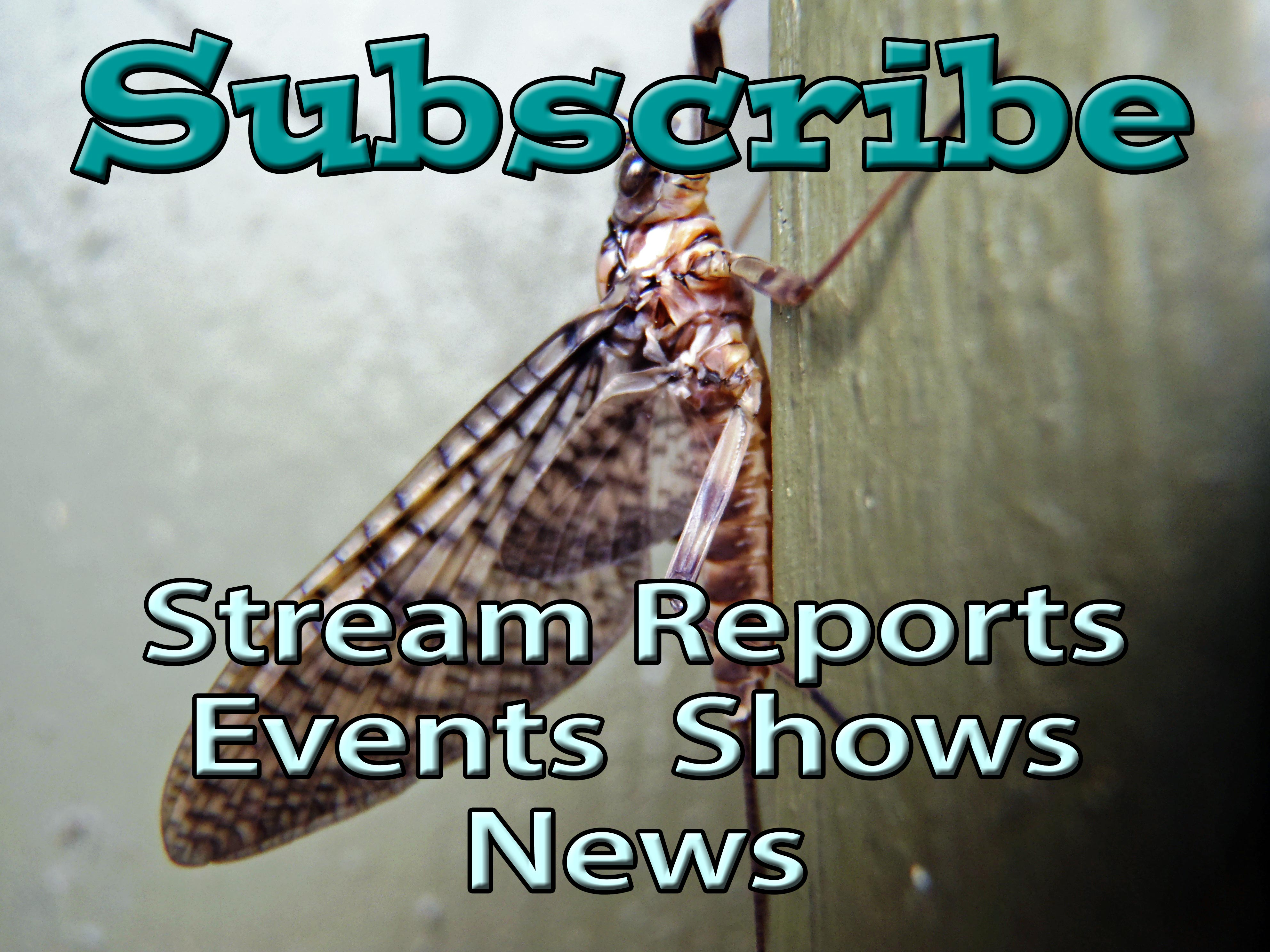 Get On Our Email List To Receive The Latest Stream Reports, Events, Trips And Show formation Around Pennsylvania