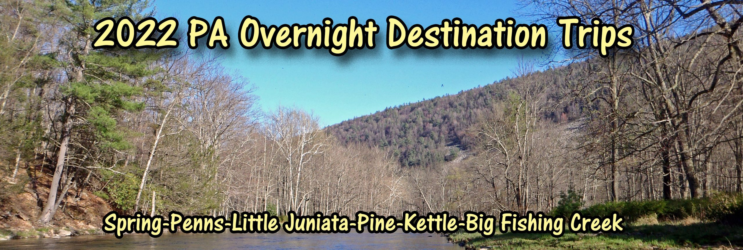 Join Us On One Of Our Overnight Packaged Trips To The Best Fishing And Best Hatches In Pennsylvania.